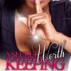 Blog Tour: A Secret Worth Keeping  by LaKisha Johnson