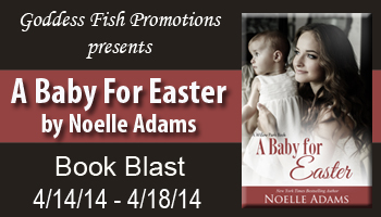 Blog Tour & Giveaway: A BABY FOR EASTER  by Noelle Adams