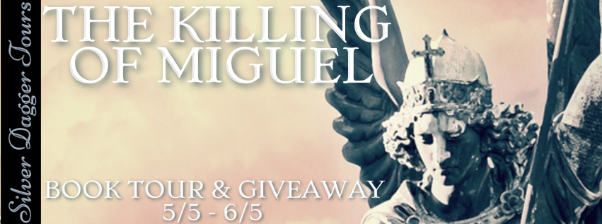 Blog Tour & Giveaway: The Killing of Miguel