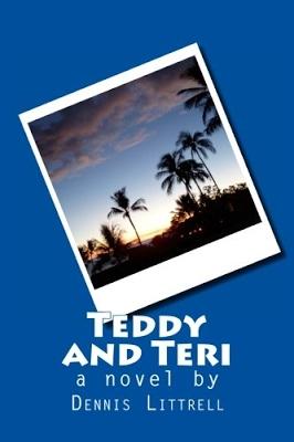 Book Blitz: Teddy and Teri @RABTBookTours